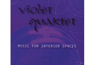 Violet Quartet - Music For Interior Spaces - (CD)
