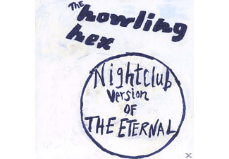 The Howling Hex - Nightclub Version Of The Eternal - (CD)