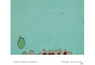 Lubos Soukup Ensemble - Through the Mirror - (CD)