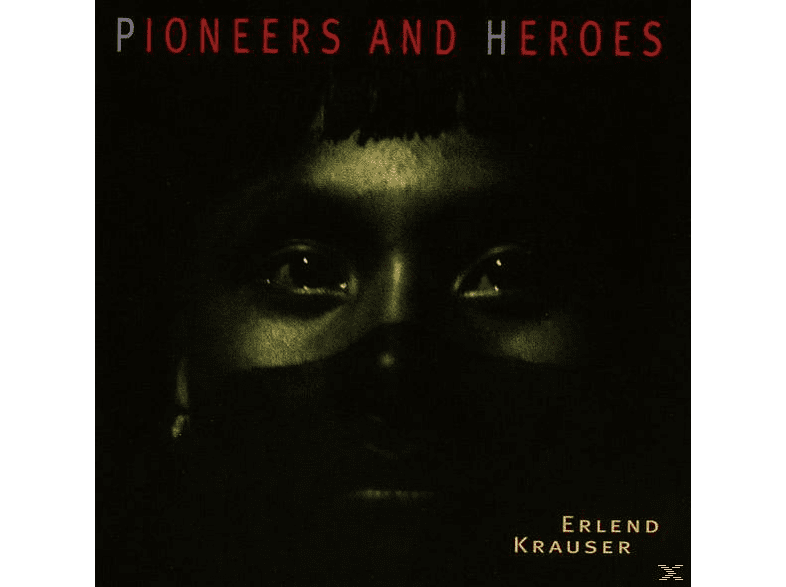 Erlend Krauser - Pioneers And Heroes [CD]