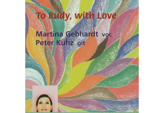 Gebhardt, Martina / Kuhz, Peter - To Rudy,With Love - (CD)