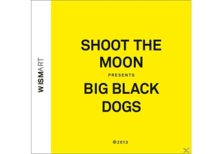 Shoot The Moon - Big Black Dogs - (CD)
