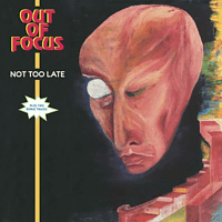 Out Of Focus - Not Too Late [Vinyl]