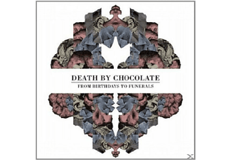 Death By Chocolate - From Birthdays To Funerals - (CD)