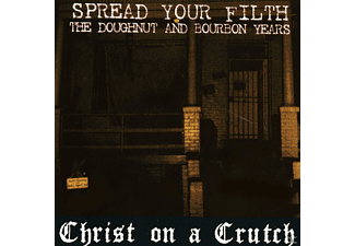 Christ On A Crutch - Doughnut & Bourbon Years - (CD)