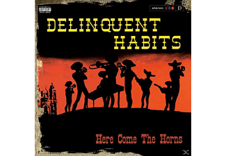 Delinquent Habits - Here Come The Horns - (Vinyl)