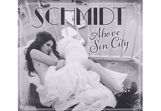 Schmidt - Above Sin City - (CD)