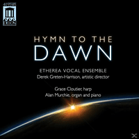 Greten-Harrison/Etherea Vocal Ensemble - Hymn to the Dawn [CD]