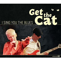 Get The Cat - I Sing You The Blues [CD]