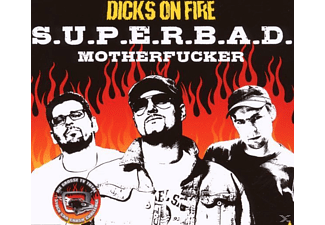 Dicks On Fire - S.U.P.E.R.B.A.D.Motherfucker [CD]