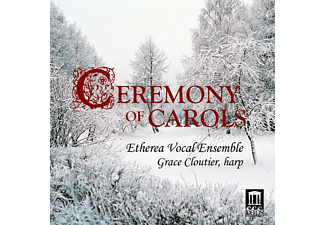 Etherea Vocal Ensemble, Grace Cloutier, Derek Greten-Harrison - Ceremony Of Carols - (CD)