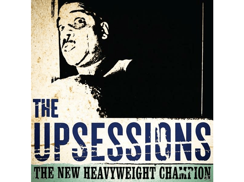 The Upsessions - The New Heavyweight Champion [CD]