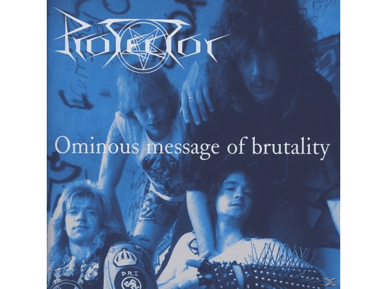 Protector - Ominous Message Of Brutality [CD]