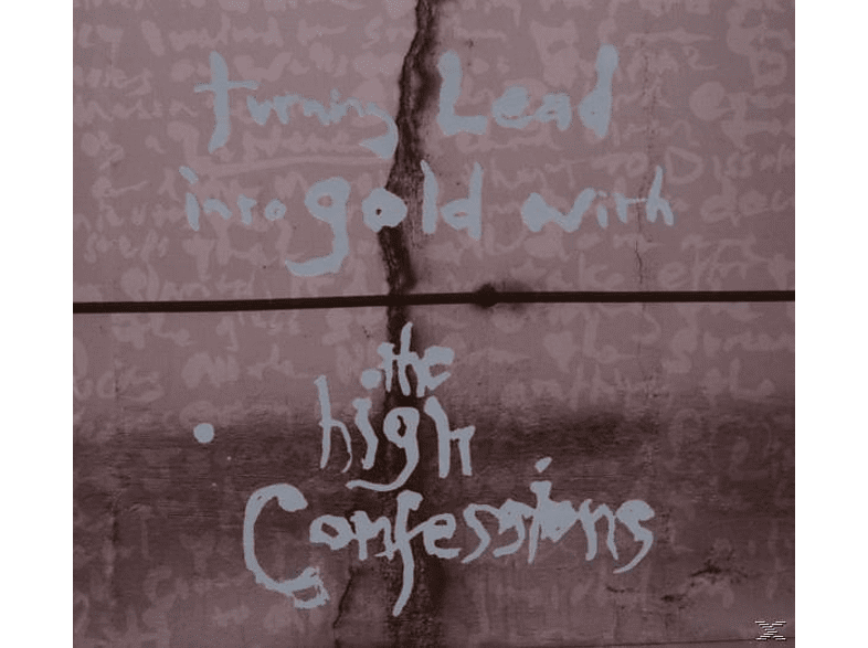 The High Confessions - Turning Lead Into Gold With... [CD]