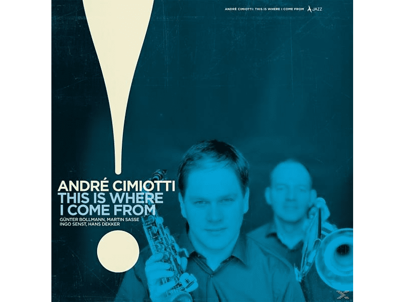 Andre Cimiotti - This is where I come from [LP + Bonus-CD]
