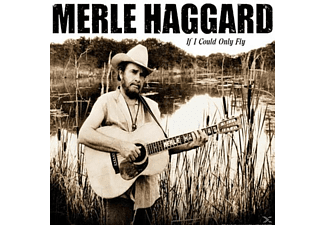 Merle Haggard - If I Could Only Fly - (CD)