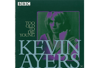 Kevin Ayers - Too Old To Die Young - (CD)