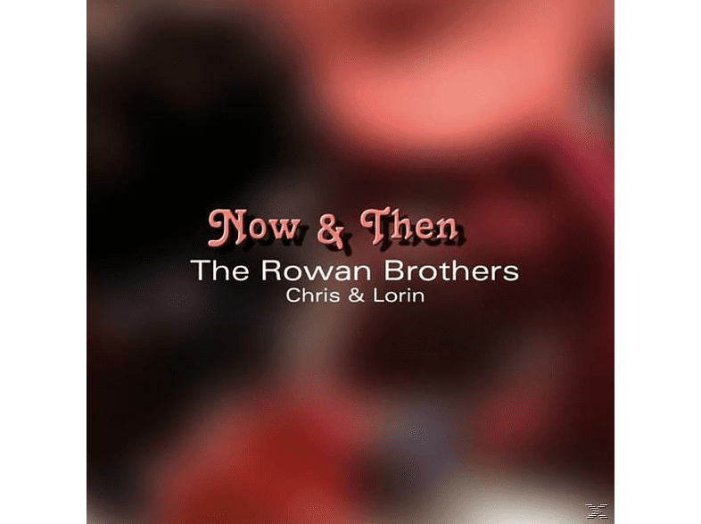 Rowan Brothers - Now & Then [CD]