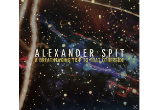 Alexander Spit - A Breathtaking Trip To The Other Side [CD]