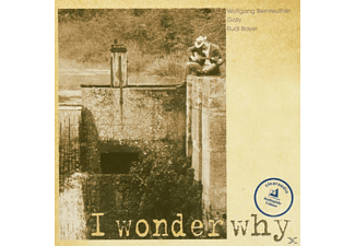 Bernreuther Wolfgang - I Wonder Why - (CD)