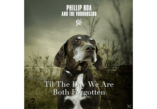 Phillip & The Voodooclub Boa - Til The Day We Are Both Forgotten - (Maxi Single CD)