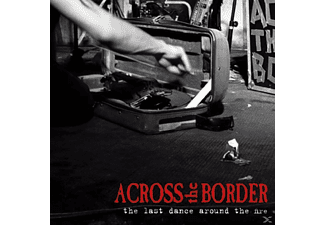 Across The Border - The Last Dance Around The Fire - (CD)