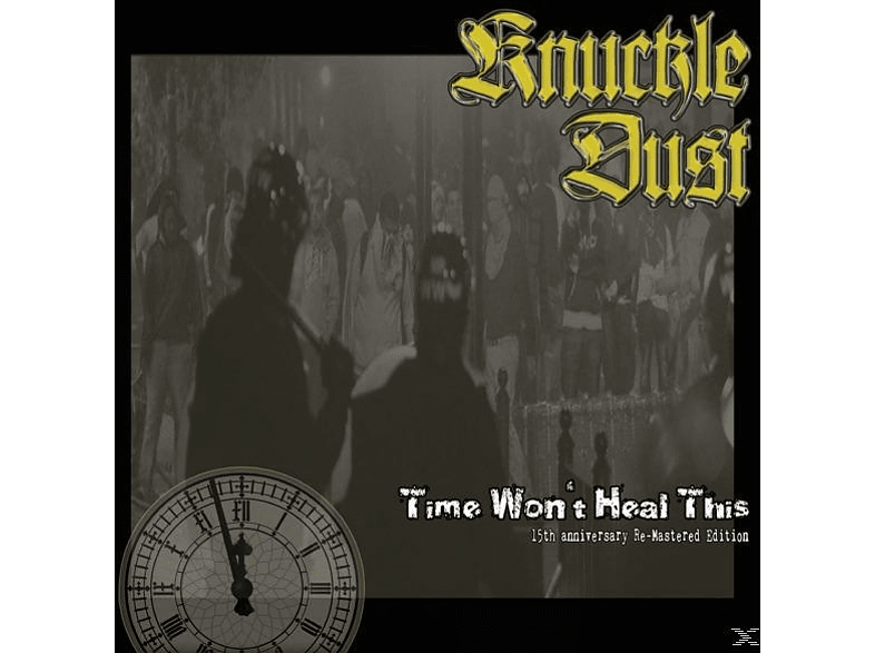 Knuckledust - Time Won't Heal This (Re-Mastered) [Vinyl]