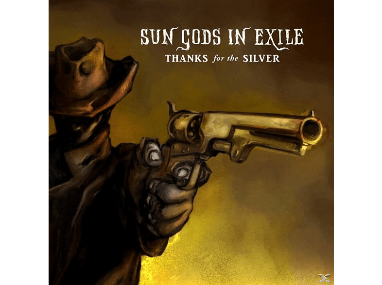Sun Gods In Exile - Thanks For The Silver [Vinyl]