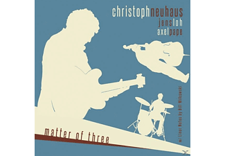 Christoph Trio/neuhaus/loh/pape Neuhaus - Matter Of Three - (CD)