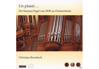 Christian Brembeck - Un Plaisir...Die Stumm-Orgel zu Ommersheim - (CD)
