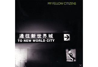 My Fellow Citizens - To New World City - (CD)