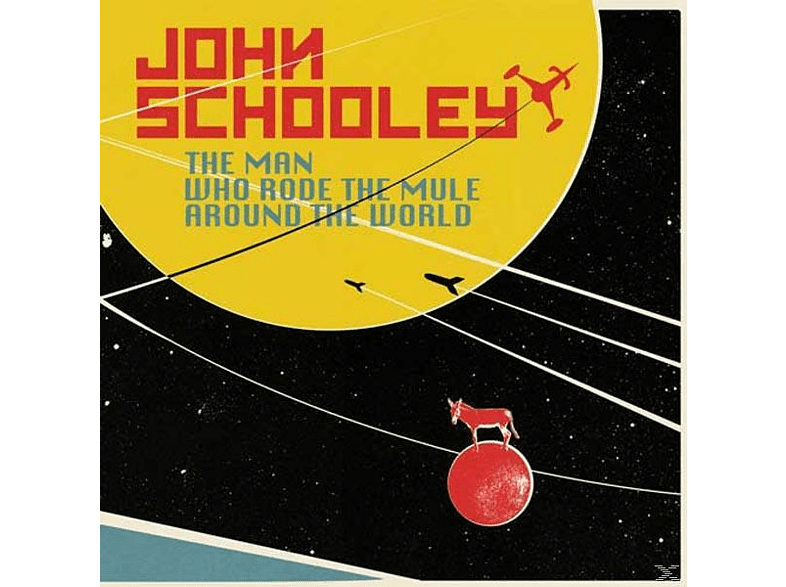 John Schooley - The Man Who Rode The Mule Around The World [CD]