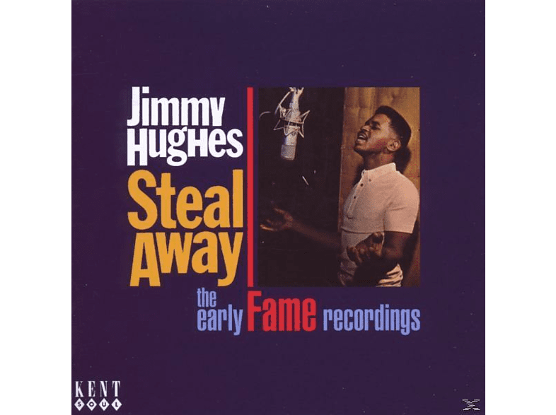 Jimmy Hughes - Steal Away-The Early Fame Recordings [CD]