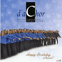 Da Chor - Happy Birthday Jesus [CD]