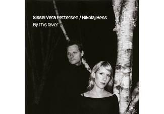 Sissel Vera Pettersen & Nikolaj Hess - By This River - (CD)