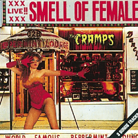 The Cramps - Smell of Female [CD]