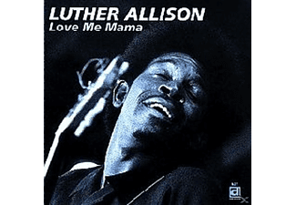 Luther Allison - Love Me Mama - (CD)