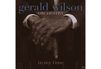 Gerald Wilson Orchestra - In My Time - (CD)