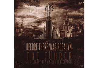 Before There Was Rosalyn - The Führer:An Allegory of a History of Deception - (CD)