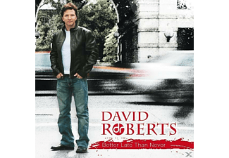 David Roberts - Better Late Than Never - (CD)