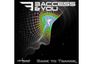 3 Access & You - Back To Trance - (CD)