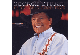 George Strait - Here For A Good Time - (CD)