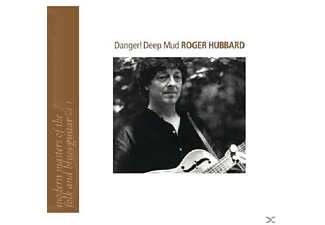 Roger Hubbard - Danger-Deep Mud - (CD)