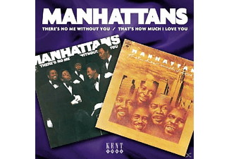 The Manhattans - There's No Me Without You/That's How Much I Love Y - (CD)