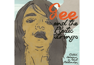 Gee And The Plastic Strings - Childish Behaviour In Adult Relationships - (CD)