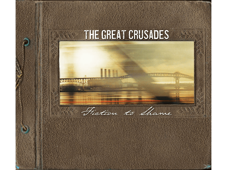 The Great Crusades - Fiction To Shame [CD]