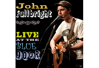 John Fullbright - Live At The Blue Door - (CD)