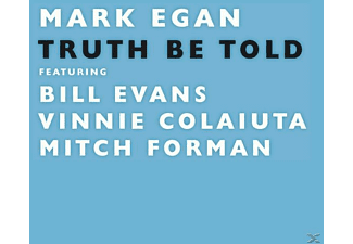EGAN,MARK FEAT.BILL EVANS,VINNIE COLAIUTA,MITC - Truth Be Told - (CD)