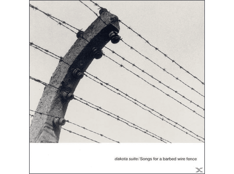 Dakota Suite - Songs For A Barbed Wired Fence [CD]