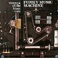 Maceo & All The King's Men - Funky Music Machine [CD]